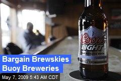 Bargain Brewskies Buoy Breweries