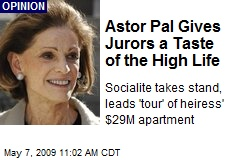 Astor Pal Gives Jurors a Taste of the High Life