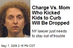 Charge Vs. Mom Who Kicked Kids to Curb Will Be Dropped