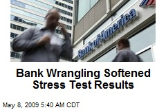 Bank Wrangling Softened Stress Test Results