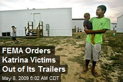 FEMA Orders Katrina Victims Out of Its Trailers