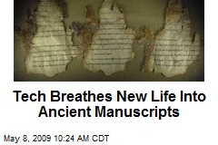Tech Breathes New Life Into Ancient Manuscripts