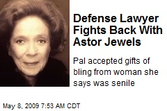 Defense Lawyer Fights Back With Astor Jewels