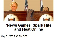 'News Games' Spark Hits and Heat Online