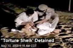 'Torture Sheik' Detained