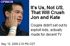 It's Us, Not US, That Will Crush Jon and Kate
