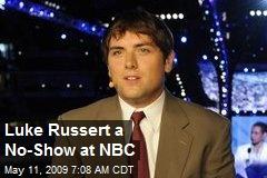 Luke Russert a No-Show at NBC
