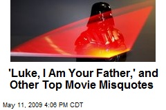 'Luke, I Am Your Father,' and Other Top Movie Misquotes
