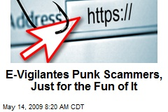 E-Vigilantes Punk Scammers, Just for the Fun of It