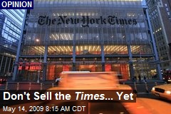 Don't Sell the Times ... Yet