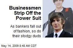 Businessmen Strip Off the Power Suit