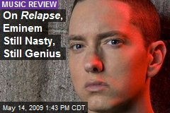 On Relapse , Eminem Still Nasty, Still Genius