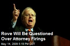 Rove Will Be Questioned Over Attorney Firings
