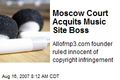 Moscow Court Acquits Music Site Boss