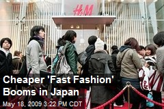 Cheaper 'Fast Fashion' Booms in Japan