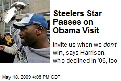 Steelers Star Passes on Obama Visit