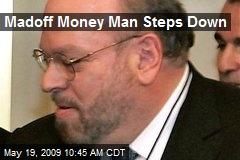 Madoff Money Man Steps Down