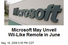 Microsoft May Unveil Wii-Like Remote in June