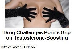 Drug Challenges Porn's Grip on Testosterone-Boosting