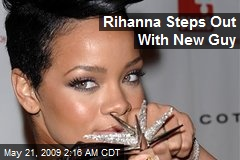 Rihanna Steps Out With New Guy