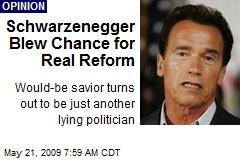 Schwarzenegger Blew Chance for Real Reform