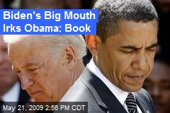 Biden's Big Mouth Irks Obama: Book