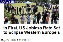 In First, US Jobless Rate Set to Eclipse Western Europe's