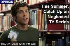 This Summer, Catch Up on Neglected TV Series