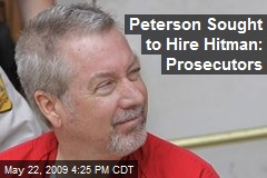 Peterson Sought to Hire Hitman: Prosecutors
