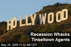 Recession Whacks Tinseltown Agents