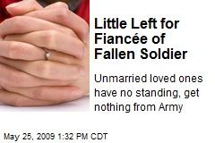 Little Left for Fiancée of Fallen Soldier