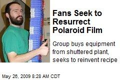 Fans Seek to Resurrect Polaroid Film