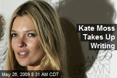 Kate Moss Takes Up Writing