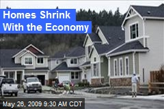 Homes Shrink With the Economy