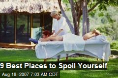 9 Best Places to Spoil Yourself