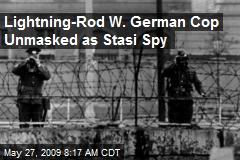 Lightning-Rod W. German Cop Unmasked as Stasi Spy