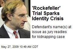'Rockefeller' Trial Sparks Identity Crisis