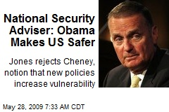 National Security Adviser: Obama Makes US Safer