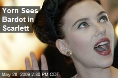 Yorn Sees Bardot in Scarlett