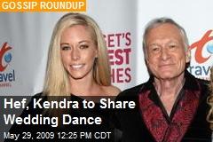 Hef, Kendra to Share Wedding Dance
