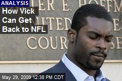 How Vick Can Get Back to NFL