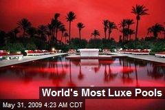 World's Most Luxe Pools