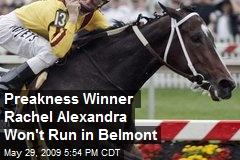 Preakness Winner Rachel Alexandra Won't Run in Belmont