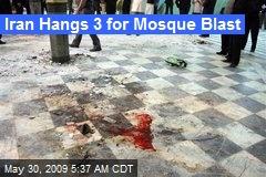 Iran Hangs 3 for Mosque Blast