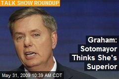 Graham: Sotomayor Thinks She's Superior