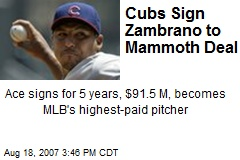 Cubs Sign Zambrano to Mammoth Deal