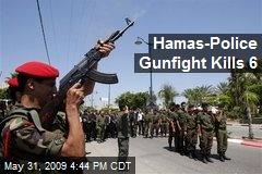 Hamas-Police Gunfight Kills 6