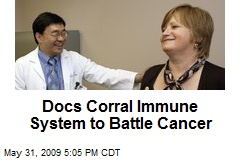 Docs Corral Immune System to Battle Cancer