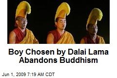Boy Chosen by Dalai Lama Abandons Buddhism