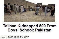 Taliban Kidnapped 500 From Boys' School: Pakistan